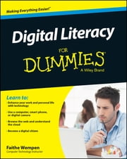 Digital Literacy For Dummies ebook by Faithe Wempen