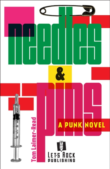 Needles & Pins: A Punk Novel ebook by Tom Laimer-Read