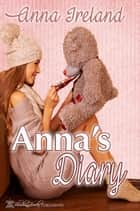Anna's Diary ebook by Anna Ireland
