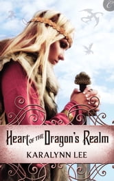 Heart of the Dragon's Realm ebook by Karalynn Lee