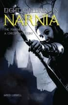 Eight Children in Narnia ebook by Jared Lodbell
