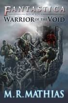 Warrior of the Void ebook by M. R. Mathias