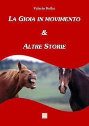 La Gioia in Movimento e altre storie ebook by Valerio Bollac