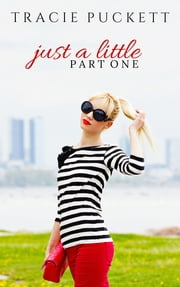 Just a Little (Part One) ebook by Tracie Puckett