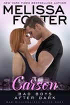 ebook Bad Boys After Dark: Carson de Melissa Foster