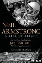 Neil Armstrong ebook by Jay Barbree,John Glenn