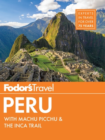 Fodor's Peru - with Machu Picchu & the Inca Trail ebook by Fodor's Travel Guides