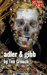 Adler & Gibb ebook by Tim Crouch