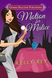 Motion for Malice (Jamie Winters Mysteries book #2) ebook by Kelly Rey