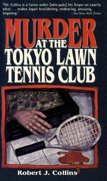 Murder at the Tokyo Lawn & Tennis Club ebook by Robert J. Collins
