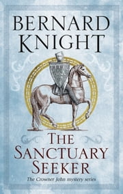 The Sanctuary Seeker ebook by Bernard Knight