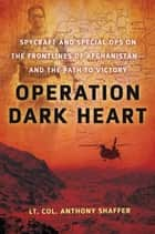 Operation Dark Heart ebook by Anthony Shaffer
