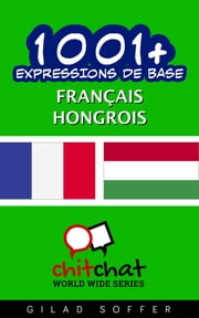 1001+ Expressions de Base Français - Hongrois ebook by Gilad Soffer