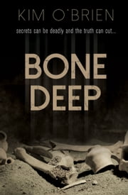 Bone Deep ebook by Kim O'Brien