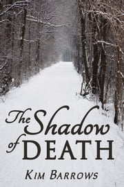 The Shadow of Death ebook by Kim Barrows