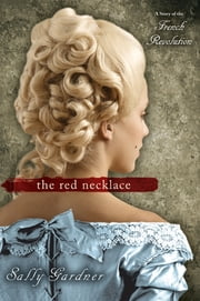 The Red Necklace ebook by Sally Gardner