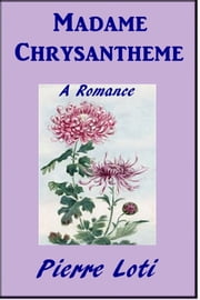 Madame Chrysthanmeme ebook by Pierre Loti