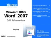 Microsoft Office Word 2007 Quick Reference Guide: Beta Preview (Digital Short Cut) ebook by Perry, Greg