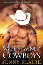 Val-Entwined Cowboys ebook by Jenny Klaire