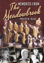 Memories from the Meadowbrook - America Through Time ebook by Philip M Read