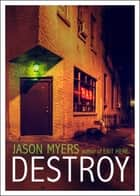 Destroy ebook by Jason Myers