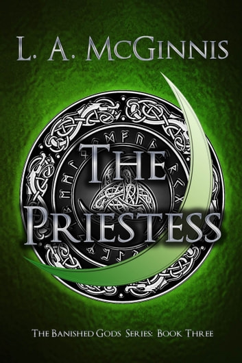 The Priestess - The Banished Gods Series: Book Three ebook by L.A. McGinnis