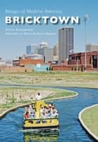 Bricktown ebook by Steve Lackmeyer,Brent Brewer,Brett Brewer