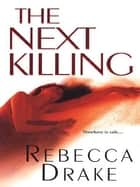 The Next Killing ebook by Rebecca Drake