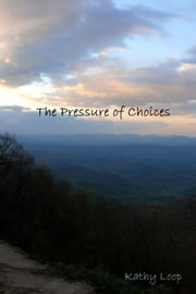 The Pressure of Choices ebook by Kathy Loop
