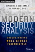 Modern Security Analysis - Understanding Wall Street Fundamentals ebook by Martin J. Whitman, Fernando Diz