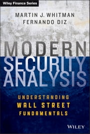 Modern Security Analysis - Understanding Wall Street Fundamentals ebook by Martin J. Whitman,Fernando Diz