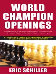 World Champion Openings ebook by Eric Schiller