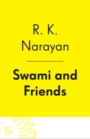 Swami and Friends ebook by R. K. Narayan
