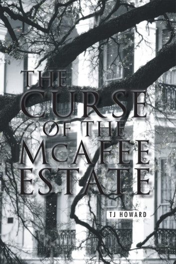 The Curse of the Mcafee Estate ebook by Tj Howard