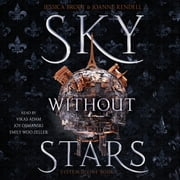 Sky Without Stars audiobook by Jessica Brody, Joanne Rendell