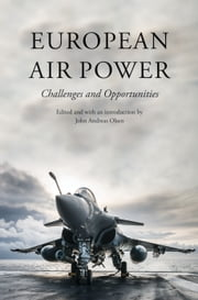 European Air Power - Challenges and Opportunities ebook by JOHN ANDREAS OLSEN