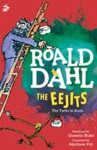 The Eejits - The Twits in Scots ebook by Roald Dahl, Matthew Fitt, Quentin Blake