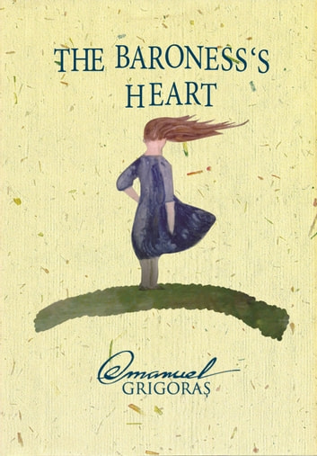 The Baroness's Heart ebook by Emanuel Grigoras