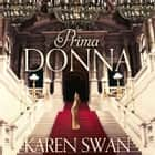 Prima Donna audiobook by Karen Swan