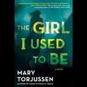 The Girl I Used to Be audiobook by Mary Torjussen