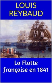 La Flotte française en 1841 ebook by Louis Reybaud
