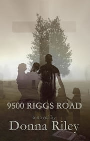 9500 Riggs Road ebook by Donna Riley