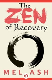 The Zen of Recovery ebook by Mel Ash