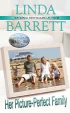 Her Picture-Perfect Family eBook par Linda Barrett