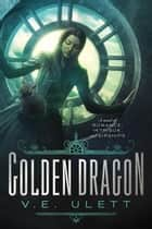 Golden Dragon - Code Black, #1 ebook by V.E. Ulett
