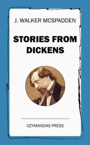 Stories from Dickens ebook by J. Walker McSpadden