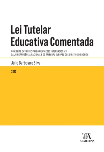 Lei Tutelar Educativa Comentada ebook by JÚLIO BARBOSA E SILVA