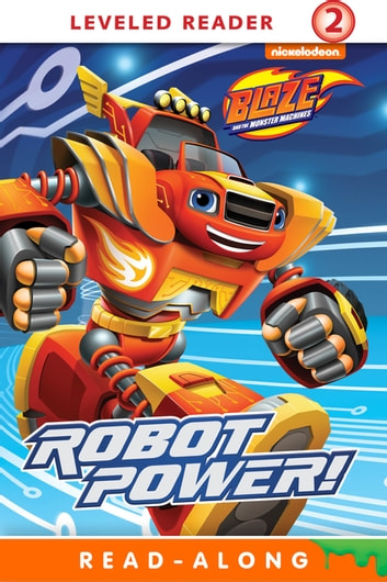 Robot Power! (Blaze and the Monster Machines) ebook by Nickelodeon Publishing