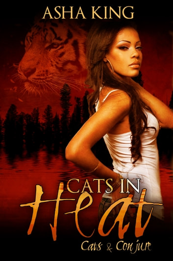 Cats in Heat ebook by Asha King