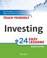 Teach Yourself Investing In 24 Easy Lessons, 2e ebook by Ken Little
